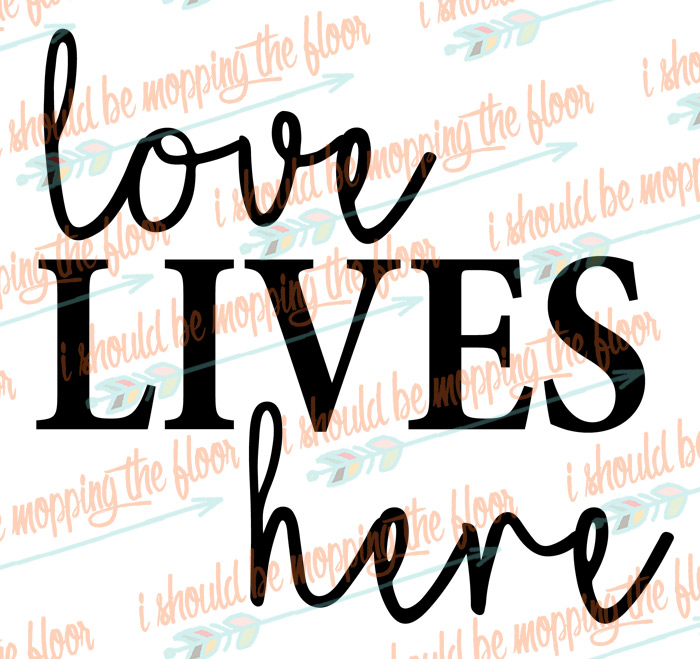 Love Lives Here SVG