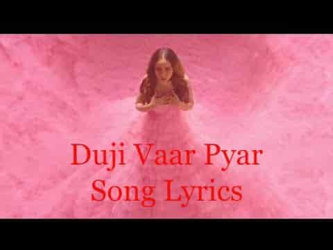 Duji Vaar Pyar Song Lyrics
