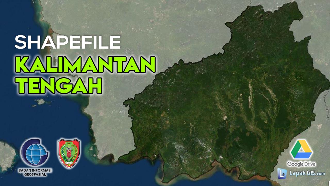 Shapefile Provinsi Kalimantan Tengah Terbaru