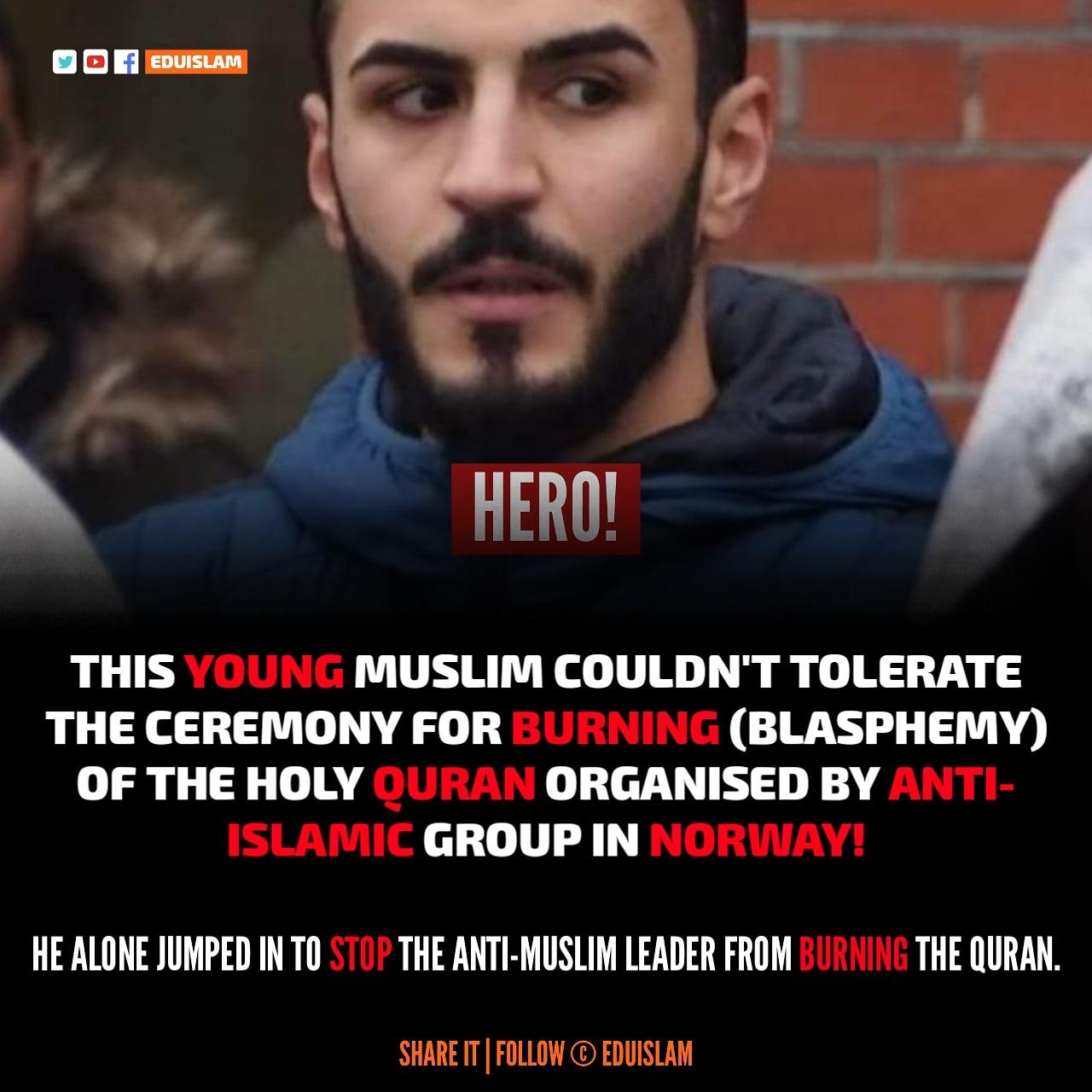 Defender of Quran, Young Muslim Stop Burning Of Quran in Norway