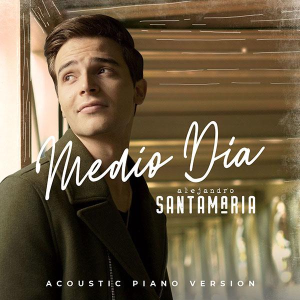 alejandro-santamaria-estrena-version-acustica-piano-sencillo-medio-dia