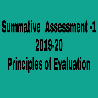 Summative Assessment -1  2019-20 Marking scheme / Principles of Evaluation