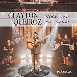 Baixar Música Gospel Você Não Vai Parar (Playback) - Clayton Queiroz Mp3