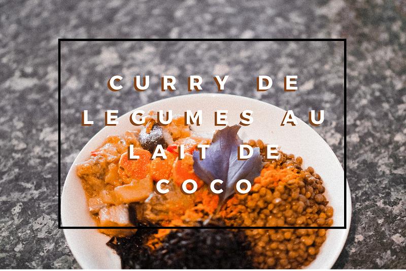 Recette vegan facile curry de légumes au lait de coco