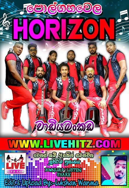 POLGAHAWELA HORIZON LIVE IN WADIYAMANKADA 2019(Link Updated)