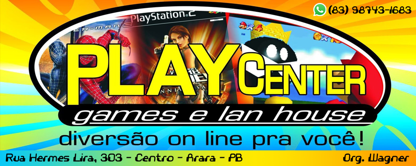 PLAY CENTER - ARARA- PB / FONE: (83) 987431683 - ORG. WAGNER