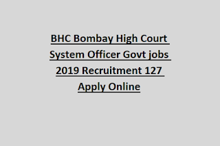 BHC Bombay High Court System Officer Govt jobs 2019 Recruitment 127 Apply Online