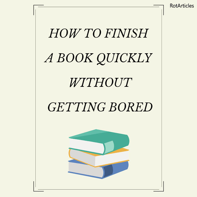 How to finish a book quickly without getting bored?