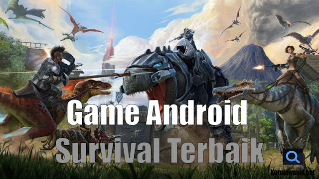 10 Game Survival Android Terbaik