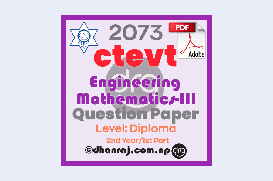 Engineering-Mathematics-III-Question-Paper-2073-CTEVT-Diploma-2nd-Year-1st-Part
