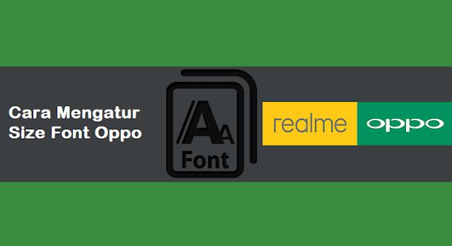 Cara Mengecilkan Dan Memperbesar Font Di HP Oppo