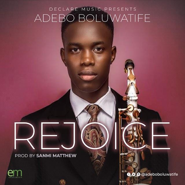 DOWNLOAD MP3: Rejoice Praise Medley - Adebo Boluwatife - @adeboboluwatife