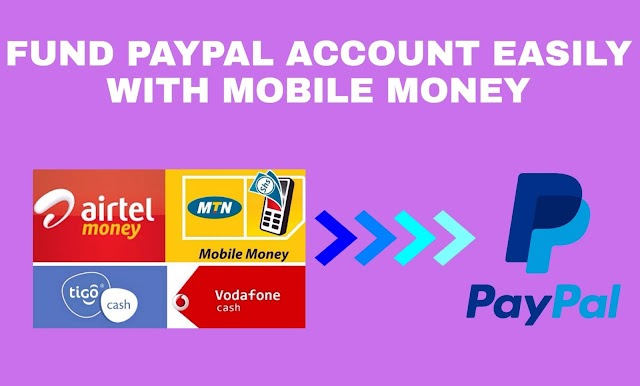 HOW TO FUND PAYPAL ACCOUNT EASILY WITH MOBILE MONEY