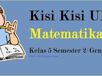 Kisi Kisi UKK/ UAS Matematika Kelas 5 Semester 2/ Genap