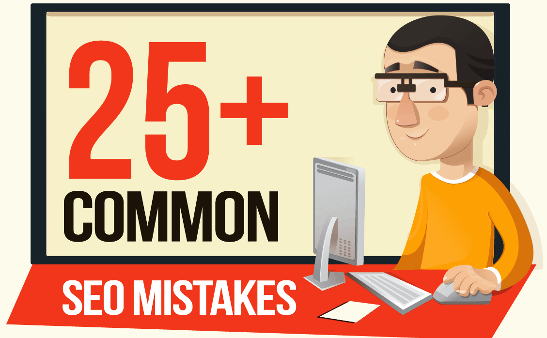 25 search engine optimization mistakes that destroy your SEO