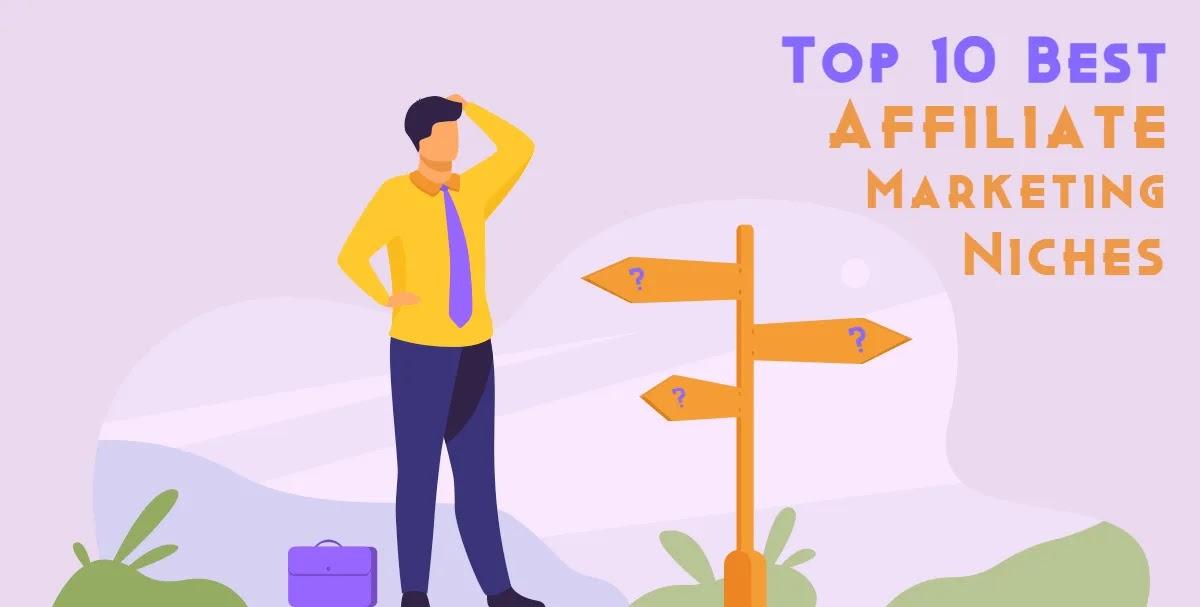 Top 10 Best Affiliate Marketing Niches In 2021