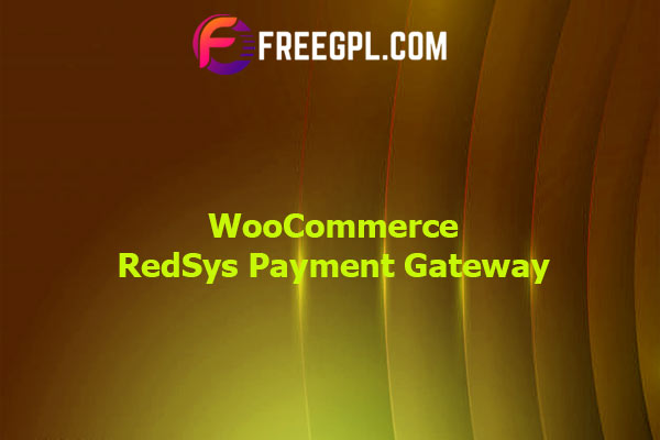 WooCommerce RedSys Payment Gateway Nulled Download Free