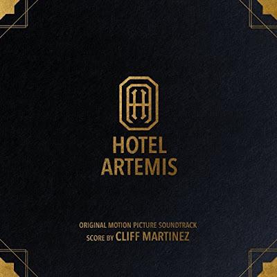 Hotel Artemis Soundtrack Cliff Martinez
