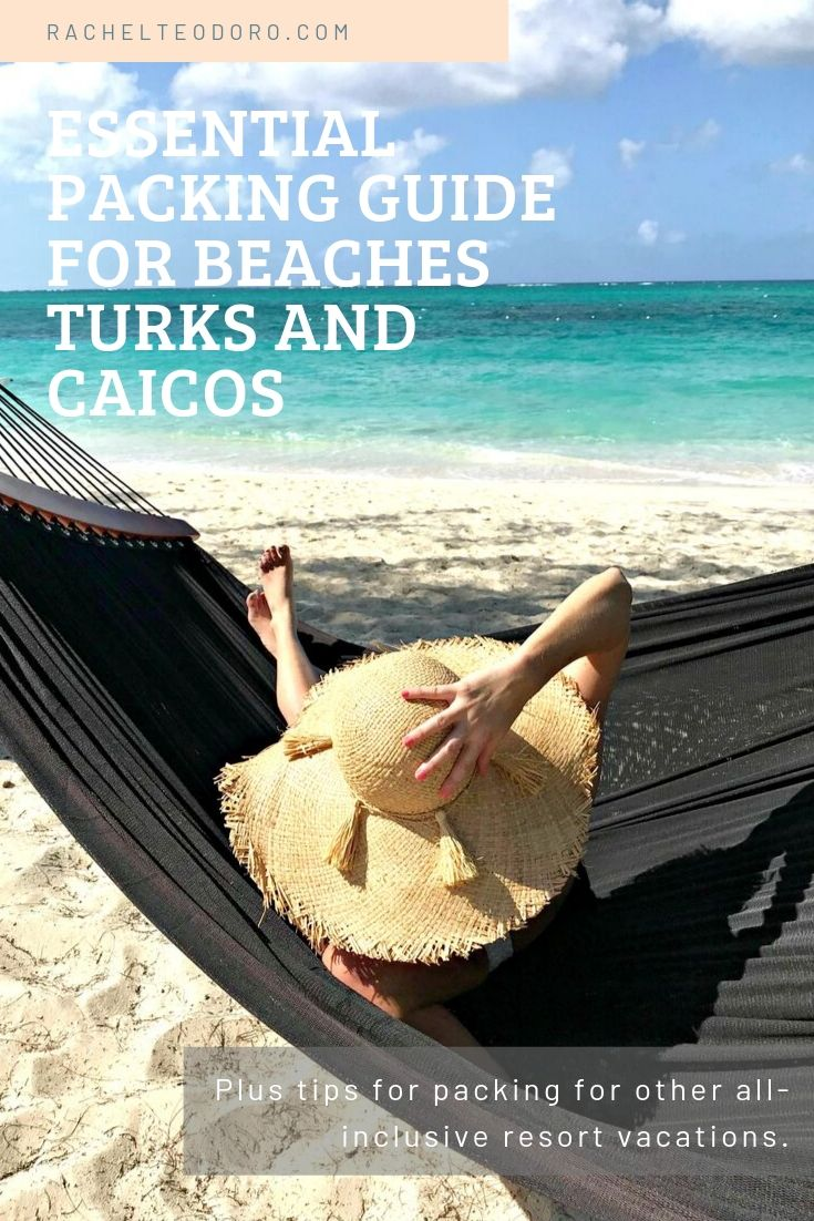 Essential Packing List For Beaches Turks And Caicos And Other All Inclusive Resorts