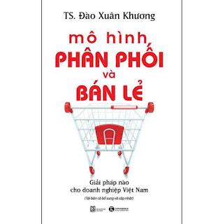Mô Hình Phân Phối Và Bán Lẻ - Giải Pháp Cho Doanh Nghiệp Việt Nam (Tái Bản) ebook PDF EPUB AWZ3 PRC MOBI