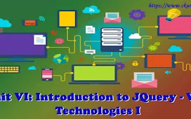 Unit VI: Introduction to JQuery - Web Technologies I