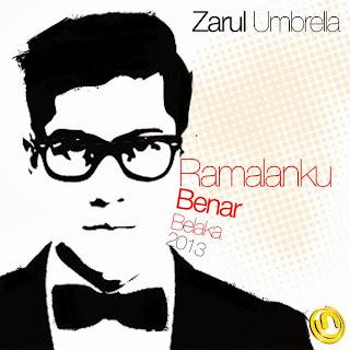 Zarul (Umbrella) - Ramalanku Benar Belaka 2013 MP3