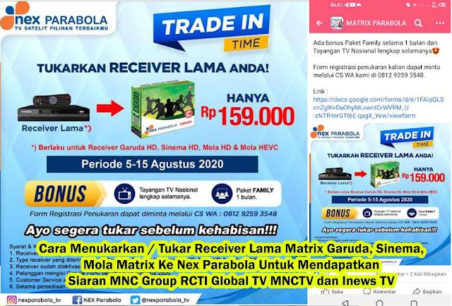 Cara Menukarkan / Tukar Receiver Lama Matrix Garuda, Sinema, Mola Matrix Ke Nex Parabola Untuk Mendapatkan Siaran MNC Group RCTI Global TV MNCTV dan Inews TV