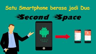 Apa dan Bagaimana Cara Kerja Ruang Kedua (Second Space) Fitur pada Smartphone Android yang Patut Diketahui