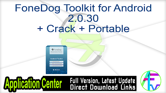 FoneDog Toolkit for Android 2.0.30 + Crack + Portable