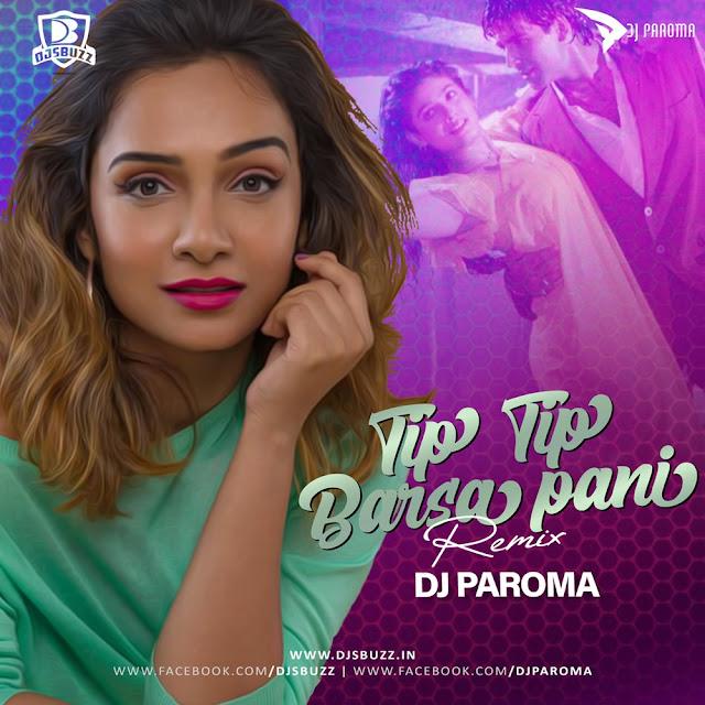 Tip Tip Barsa Paani (Remix) – DJ Paroma