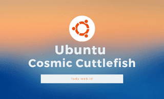 Video Tutorial Belajar Ubuntu Cosmic Cuttlefish
