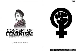 MUST READ :CONCEPT OF FEMINISM, A LETTER TO MY SOCIETY.