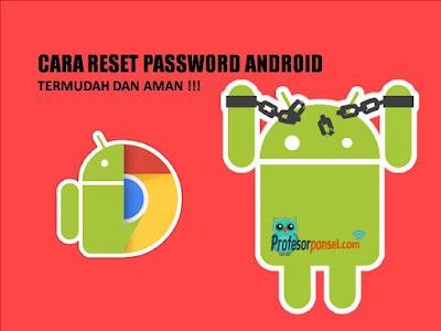 Cara Reset Password Android Termudah dan Aman
