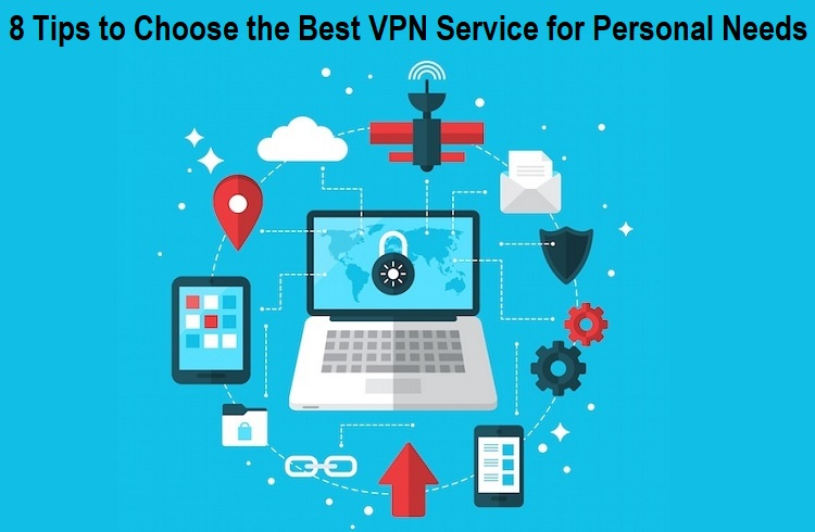 Tips to Choose the Best VPN Service for Personal Needs