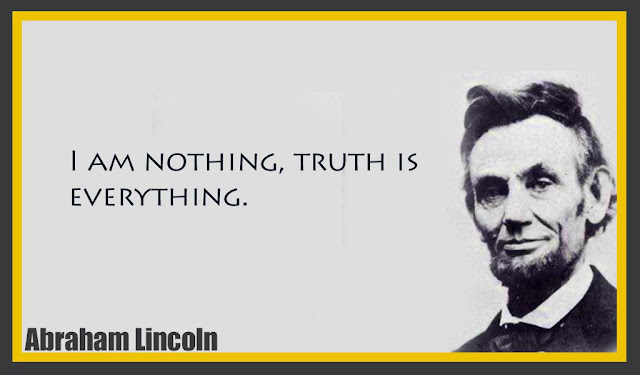 I am nothing, truth is everything Abraham Lincoln quotes