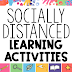 The Socially Distanced Classroom: Learning Activities that work with Social Distancing