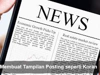 Cara Membuat Tampilan Postingan Artikel Blog Seperti Koran