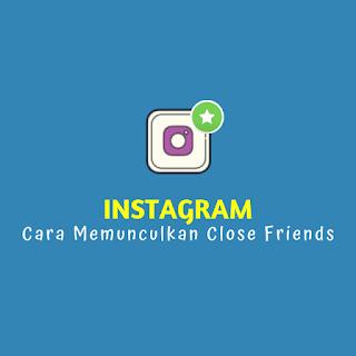 Cara Memunculkan Close Friends Instagram -thumb