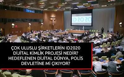 Çok uluslu şirketlerin ID2020 dijital kimlik projesi nedir Hedeflenen dijital dünya, polis devletine mi çıkıyor