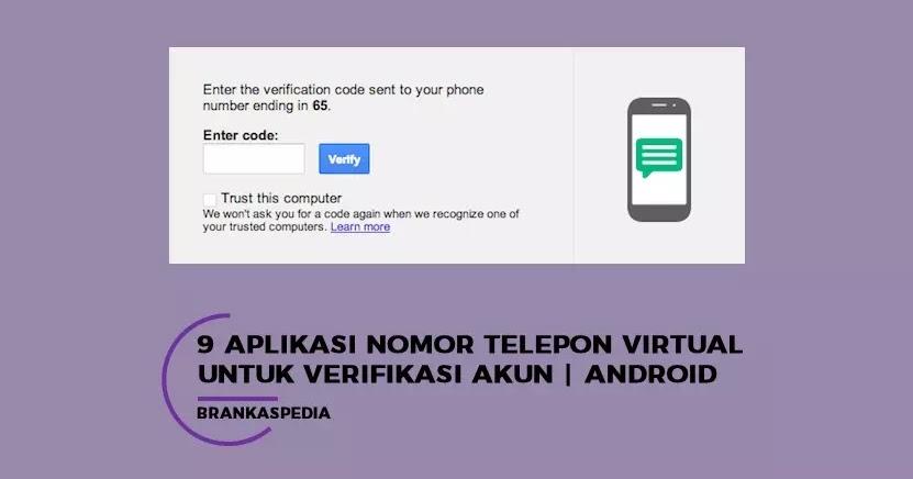 9 Aplikasi Nomor Telepon Virtual Untuk Verifikasi Akun Brankaspedia Blog Tutorial Dan Tips