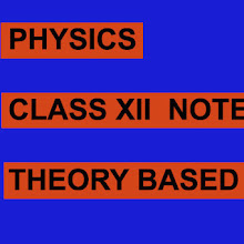 Physics Class XII Notes For School