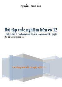 Bài tập trắc nghiệm Hóa học hữu cơ 12 - Nguyễn Thanh Vào