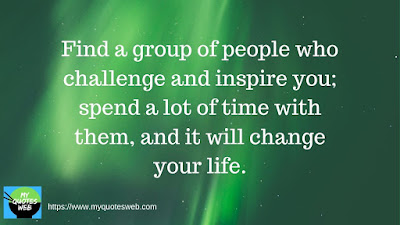 Find a group of people who challenge | Friendship Quotes