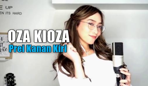 Oza Kioza, Dangdut Koplo, Lagu Cover, 2018, Download Lagu Oza Kioza - Prei Kanan Kiri Mp3