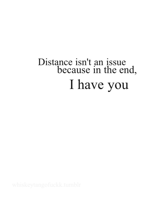 Distance isn't an Issue Because - Quotes Top 10 Updated