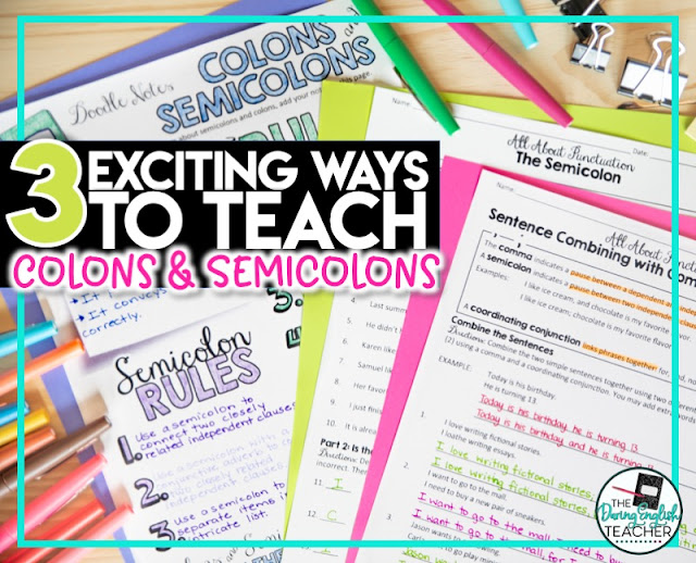3 Exciting Ways to Teach Colons and Semicolons