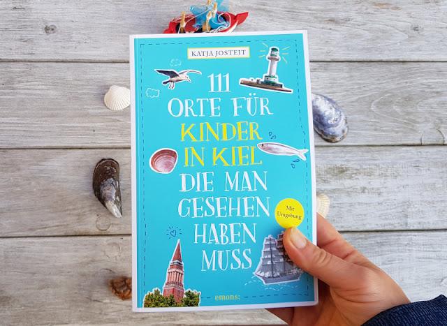"""""""111 Orte für Kinder in Kiel, die man gesehen haben muss"""": Für Kids, Eltern und Familien, auch als tolles Geschenk!"""