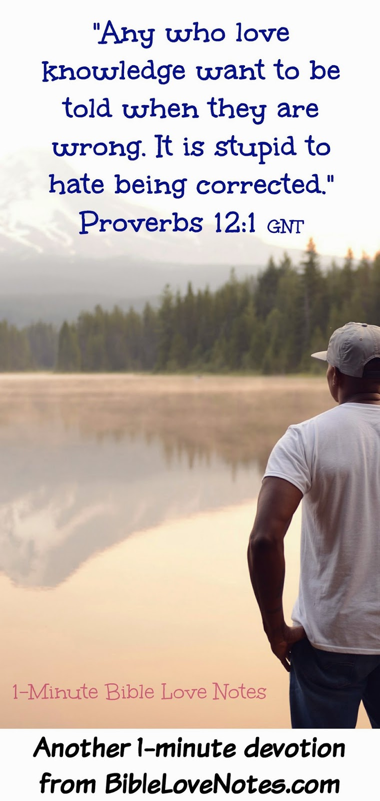 accepting correction, God rebukes and disciplines those He loves