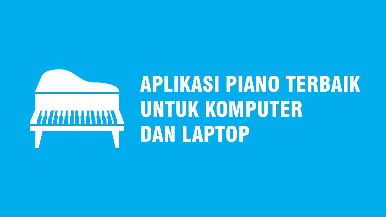 7 Aplikasi Piano Terbaik untuk PC dan Laptop