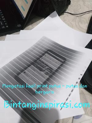 Hasil Print Putus - Putus atau Bergaris